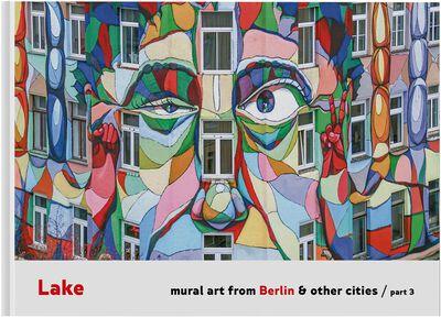 LAKE - Mural Art of Berlin #3
